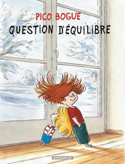 Pico Bogue - Tome 03 - Question d'équilibre