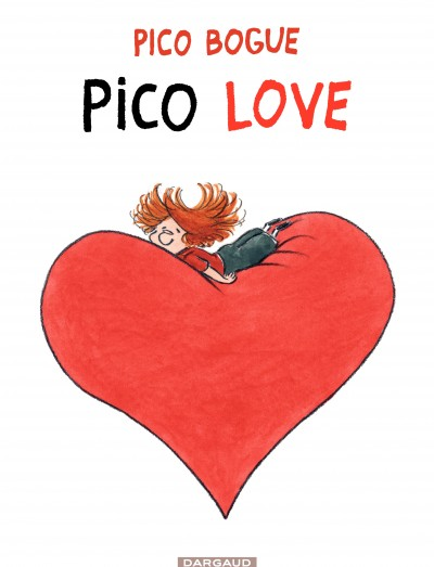 Pico Bogue - Tome 04 - Pico Love